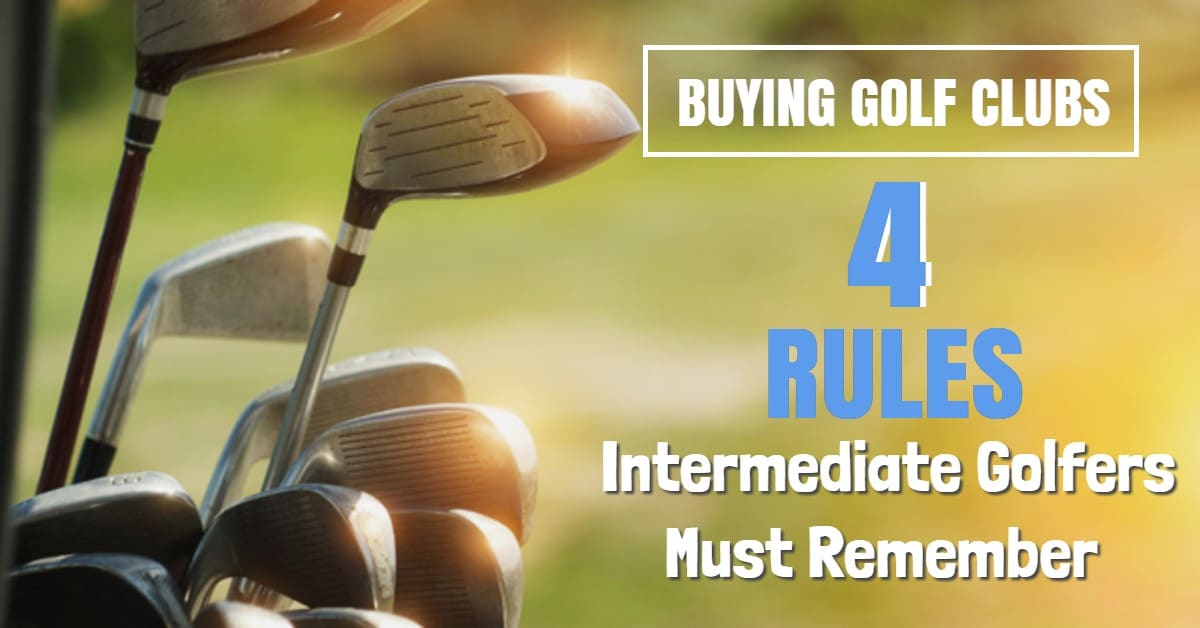 Golf Clubs for intermediate players